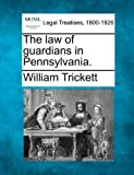 The Law of Guardians in Pennsylvania.