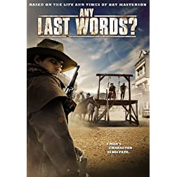 Any Last Words?