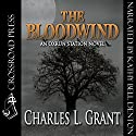 The Bloodwind: An Oxrun Station Novel (       UNABRIDGED) by Charles L. Grant Narrated by Kathy Bell Denton