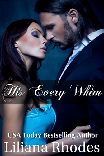 His Every Whim (Billionaire Romance Novella)