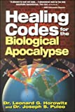 img - for Healing Codes for the Biological Apocalypse by Horowitz, Leonard G., Puleo, Joseph, Barber, Joseph E. (1999) Hardcover book / textbook / text book