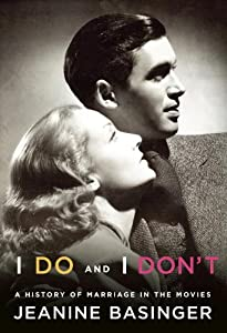 I Do and I Dont: A History of Marriage in the Movies