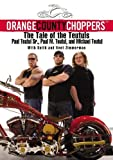 img - for Orange County Choppers: The Tale of the Teutuls by Teutul, Paul, Teutul, Paul M., Teutul, Michael, Zimmerman, K (2006) Hardcover book / textbook / text book