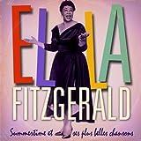 Ella Fitzgerald : Summertime et ses plus belles chansons (Remasterisée)