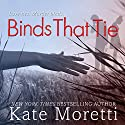Binds That Tie (       UNABRIDGED) by Kate Moretti Narrated by Emily Cauldwell, Douglas Berger