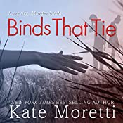 Binds That Tie | [Kate Moretti]