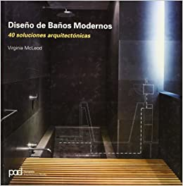 Diseno de banos modernos spanish edition virginia for Diseno banos pequenos modernos