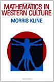 Mathematics in Western Culture (Galaxy Books) (019500714X) by Kline, Morris