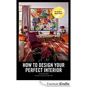 How To Design Your Perfect Interior (English Edition)