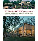 img - for Andrew Designing and Building in Hale County, Alabama Rural Studio at Twenty (Paperback) - Common book / textbook / text book