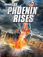 The Phoenix Rises [HD]