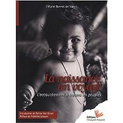 La naissance, un voyage : L'accouchement à travers les peuples