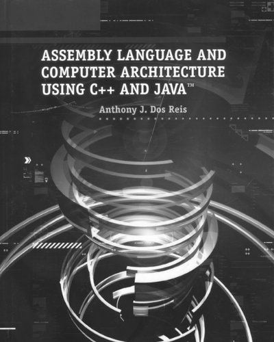 Assembly Language and Computer Architecture Using C++ and...