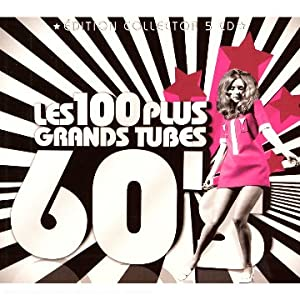 Les 100 Plus Grands Tubes 60'S