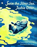 img - for Swim the Silver Sea, Joshie Otter book / textbook / text book