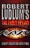 Robert Ludlum's the Paris Option: A Covert-One Novel (0007101716) by Ludlum, Robert
