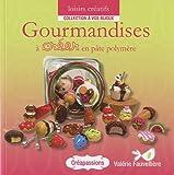echange, troc Valérie Fauvellière - Gourmandises à créer en pâte polymère