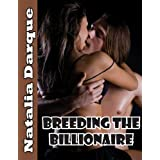 Breeding the Billionaireby Natalia Darque