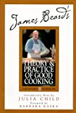 James Beard's Theory and Practice Of Good Cooking (James Beard Library of Great American Cooking)