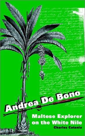 Andrea De Bono: Maltese Explorer On The White Nile