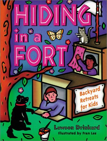 Hiding in a Fort: Backyard Retreats for Kids (Gibbs Smith Jr. Activity) Picture
