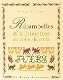 echange, troc Clozel Françoise - Ribambelles & Silhouettes au Point de Croix