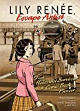 img - for Lily Ren e, Escape Artist: From Holocaust Survivor to Comic Book Pioneer (Fiction - Middle Grade) book / textbook / text book