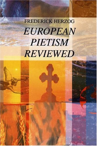 European Pietism Reviewed: (Princeton Theological Monograph Series)