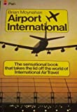 Airport International (0330254170) by Moynahan, Brian