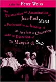 The Persecution and Assassination of Jean-Paul Marat As Performed by the Inmates of the Asylum of Charenton Under the Direction of The Marquis de Sade (or Marat Sade) (1577662318) by Weiss, Peter