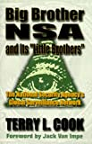 Big Brother NSA & its Little Brother: National Security Agency's Global Survellance Network (1575580365) by Cook, Terry L.