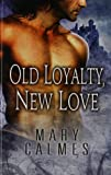 img - for Old Loyalty, New Love book / textbook / text book