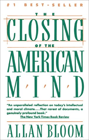 Closing of American Mind - Allan Bloom
