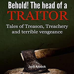Behold! Here Is the Head of a Traitor Audiobook