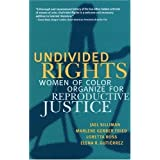 Undivided Rights: Women of Color Organizing for Reproductive Justice 1st (first) Edition by Silliman, Jael, Gerber...