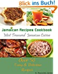 Jamaican Recipes Cookbook: Over 50 Mo...