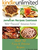 Jamaican Recipes Cookbook: Over 50 Most Treasured Jamaican Cuisine Cooking Recipes (Caribbean Recipes) (English Edition)