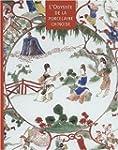 L'Odyss�e de la porcelaine chinoise