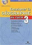 echange, troc Sophie Le Callennec - Enseigner la géographie au cycle 3
