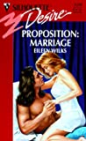 Proposition:  Marriage (Silhouette Desire) (0373762399) by Eileen Wilks