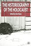 The Historiography of the Holocaust