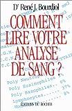 echange, troc René J Bourdiol - Comment lire votre analyse de sang?