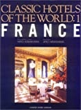 FRANCE (CLASSIC HOTELS OF THE WORLD)