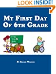 My First Day Of Sixth Grade - 6th Gra...