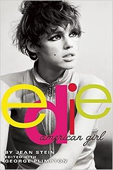 Edie: American Girl: Jean Stein, George Plimpton