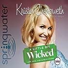 A Little Bit Wicked: Life, Love, and Faith in Stages Hörbuch von Kristin Chenoweth Gesprochen von: Kristin Chenoweth