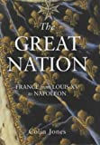 The Great Nation: France from Louis XV to Napoleon (Allen Lane History) (0713990392) by Jones, Colin