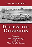 Dixie & the Dominion: Canada, the Confederacy, and the War for the Union