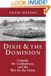 Dixie & the Dominion: Canada, the Con...