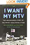 I Want My MTV: The Uncensored Story o...